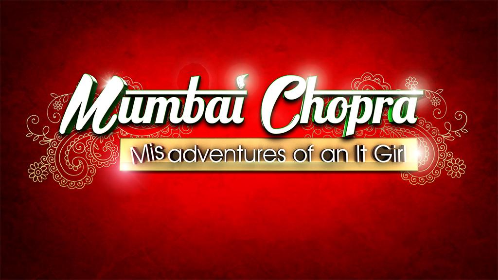 Mumbai Chopra Misadventures of an It Girl